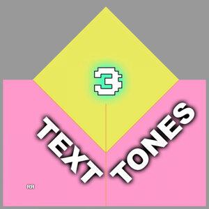 Text Tones 3