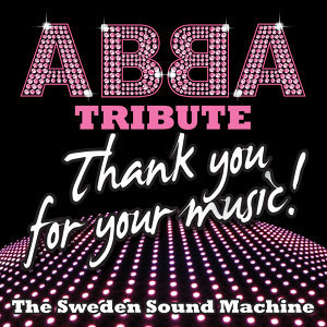 The Swedish Sound Machine Tribute to Abba - Thank You for Your Music!