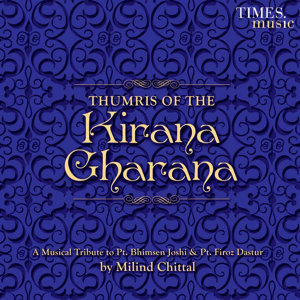 Thumris of the Kirana Gharana