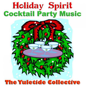 Holiday Spirit Cocktail Party Music