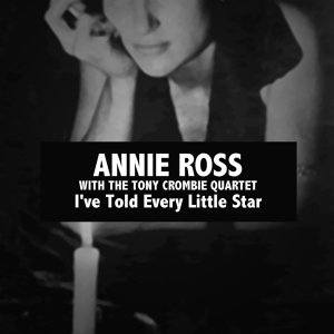 Annie Ross With the Tony Crombie Quartet, I've Told Every Little Star