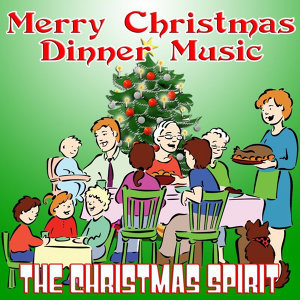Merry Christmas Dinner Music