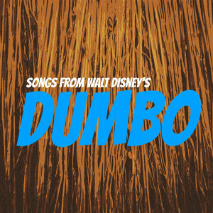 Songs from Walt Disney's 'Dumbo'