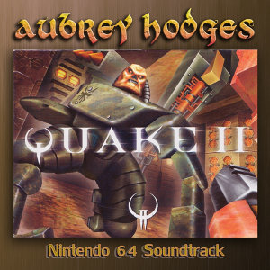 Quake 2 Nintendo 64 Soundtrack