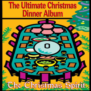 The Ultimate Christmas Dinner Album