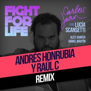 Fight For Life (Raul C & Andrés Honrubia PR Remix) [feat. Lucía Scansetti, Alex Shaker & Daniel Martín]