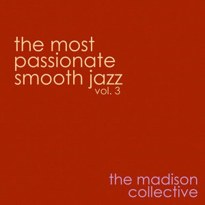 The Most Passionate Smooth Jazz Vol. 3