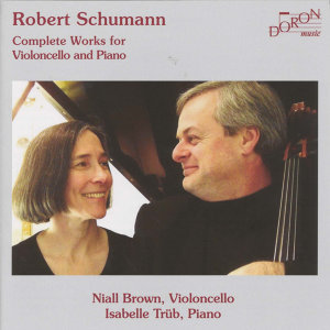 Robert Schumann: Complete Works for Violoncelle and Piano