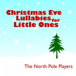 Christmas Eve Lullabies for Little Ones