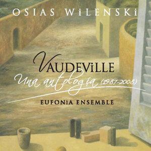 Osias Wilenski: Vaudeville. Una Antología (1987 - 2008)