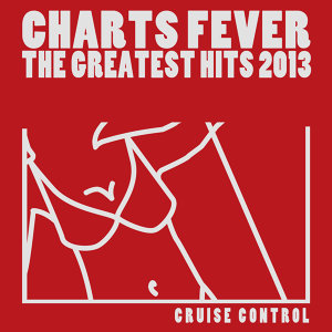 Charts Fever (The Greatest Hits 2013)