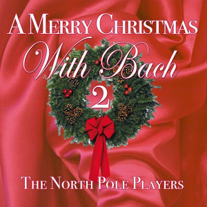 A Merry Christmas With Bach 2