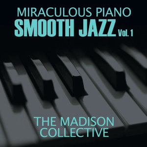 Miraculous Piano Smooth Jazz Vol. 1