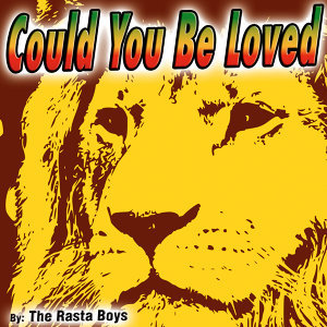 Could You Be Loved - Single