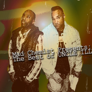 Mad Chemist Presents: The Best of Uncle Ill