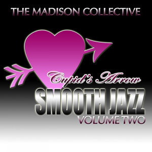 Cupid's Arrow Smooth Jazz Volume Two