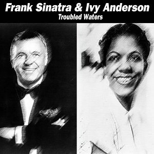 Frank Sinatra & Ivy Anderson - Troubled Waters