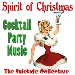 Spirit of Christmas Cocktail Party Music