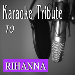 Karaoke Tribute to Rihanna