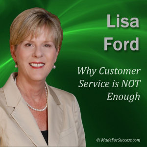 Why Customer Service Is Not Enough: Strategies to Create Customer Loyalty