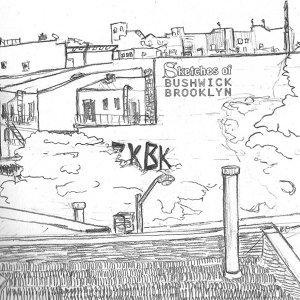 Sketches of Bushwick, Brooklyn