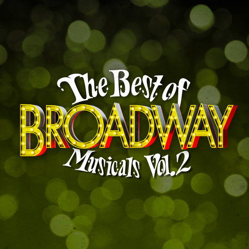 The Best of Broadway Musicals Vol. 2