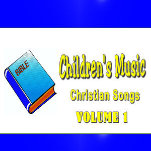 Children's Music, Christian Songs, Vol. 1
