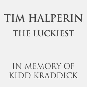 The Luckiest - In Memory of Kidd Kraddick