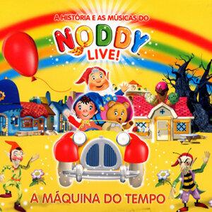 Noddy Live! A Máquina do Tempo