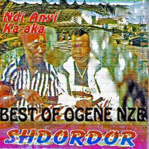 Ndi Anyi Ka-Aka (Best of Ogene Eze)