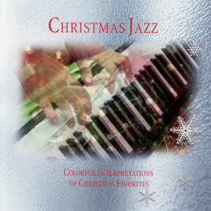 Christmas Jazz - Colourful Interpretations Of Christmas Favorites
