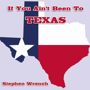 If You Ain't Been to Texas