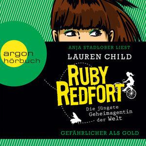 Ruby Redfort: Gefährlicher als Gold - Gekürzte Fassung