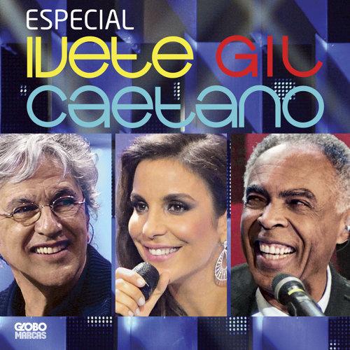 Especial Ivete, Gil E Caetano