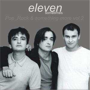 Eleven Sometimes - Pop, Rock & Something More Vol. 2
