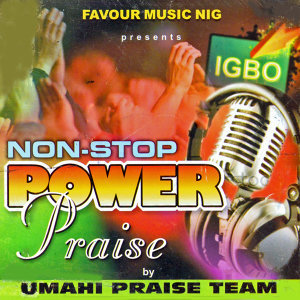 Non-Stop Power Praise