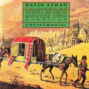Kürdili Hicazkar Muhayyer Kürdi Şarkılar
