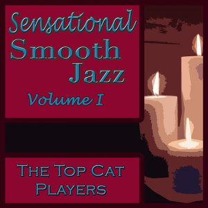 Sensational Smooth Jazz Volume I