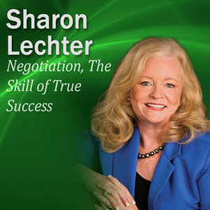 Negotiation, The Skill of True Success: It's Your Turn to Thrive Series