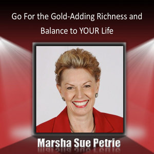 Go for the Gold: Adding Richness and Balance to Your Life