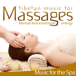 Tibetan Music for Massages. Mental and Emotional Energy. Music for the Spa