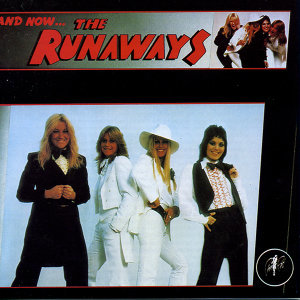 And Now? The Runaways