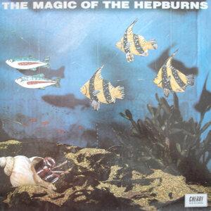 The Magic Of The Hepburns