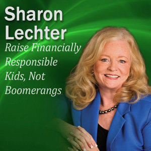 Raise Financially Responsible Kids, Not Boomerangs: It's Your Turn to Thrive Series