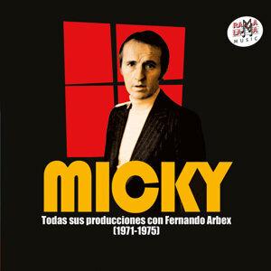 Micky. Todas Sus Producciones Con Fernando Arbex (1971-1975) [Remastered]