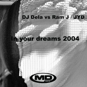 In Your Dreams 2004 (DJ Dela vs. Ram J / JYD) - Single