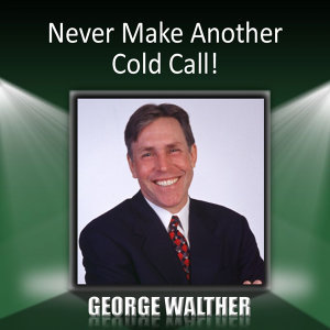 Never Make Another Cold Call!