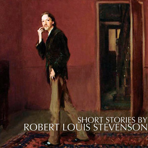 Short Stories By Robert Louis Stevenson