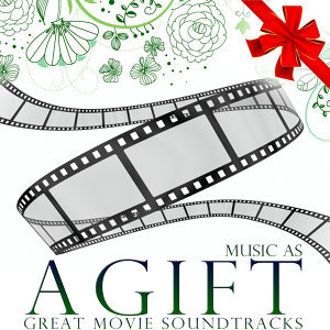 Music As a Gift. Great Movie Soundtracks