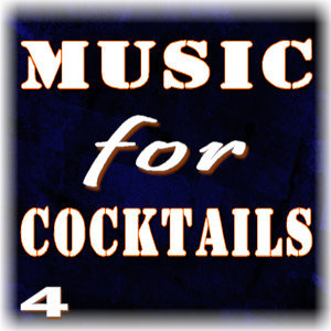 Music for Cocktails, Vol. 4